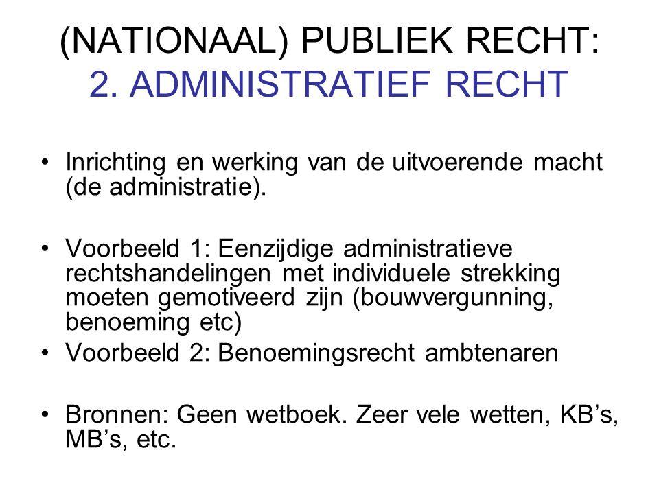 (NATIONAAL) PUBLIEK RECHT: 2. ADMINISTRATIEF RECHT