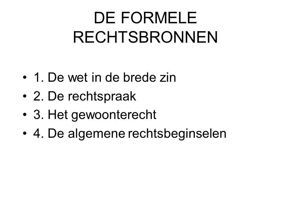 DE FORMELE RECHTSBRONNEN