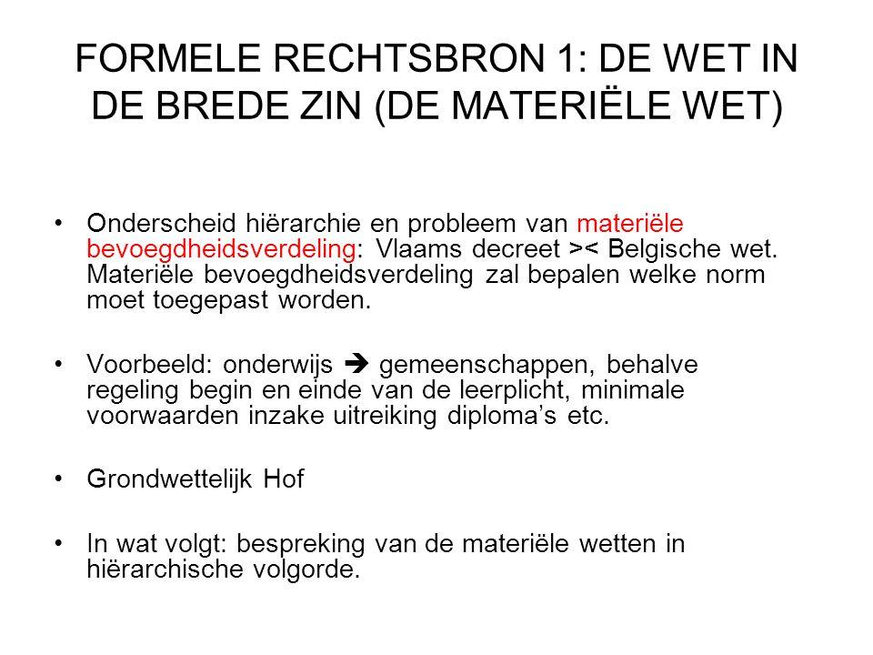 FORMELE RECHTSBRON 1: DE WET IN DE BREDE ZIN (DE MATERIËLE WET)