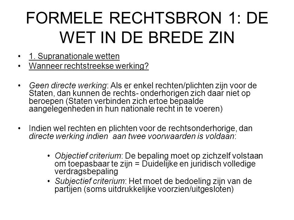 FORMELE RECHTSBRON 1: DE WET IN DE BREDE ZIN