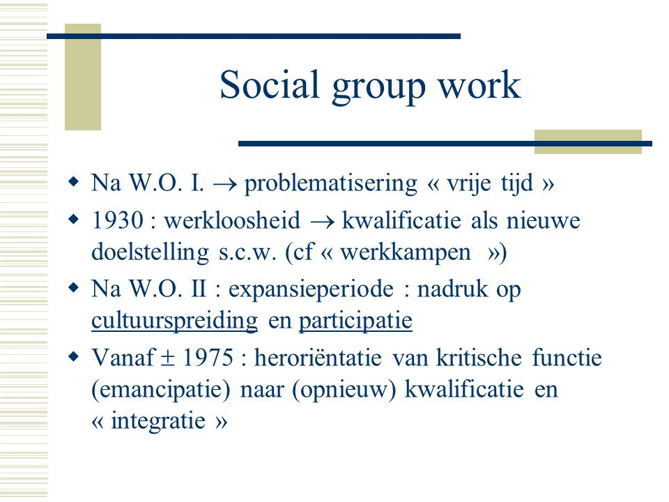 Social group work Na W.O. I.  problematisering « vrije tijd »
