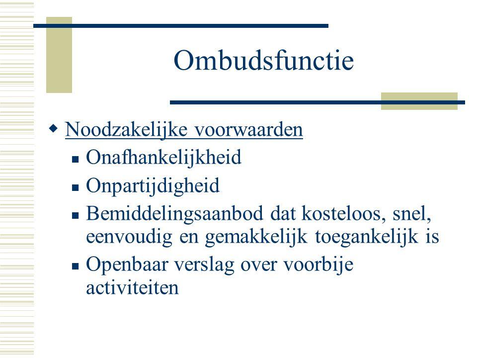 Ombudsfunctie Noodzakelijke voorwaarden Onafhankelijkheid