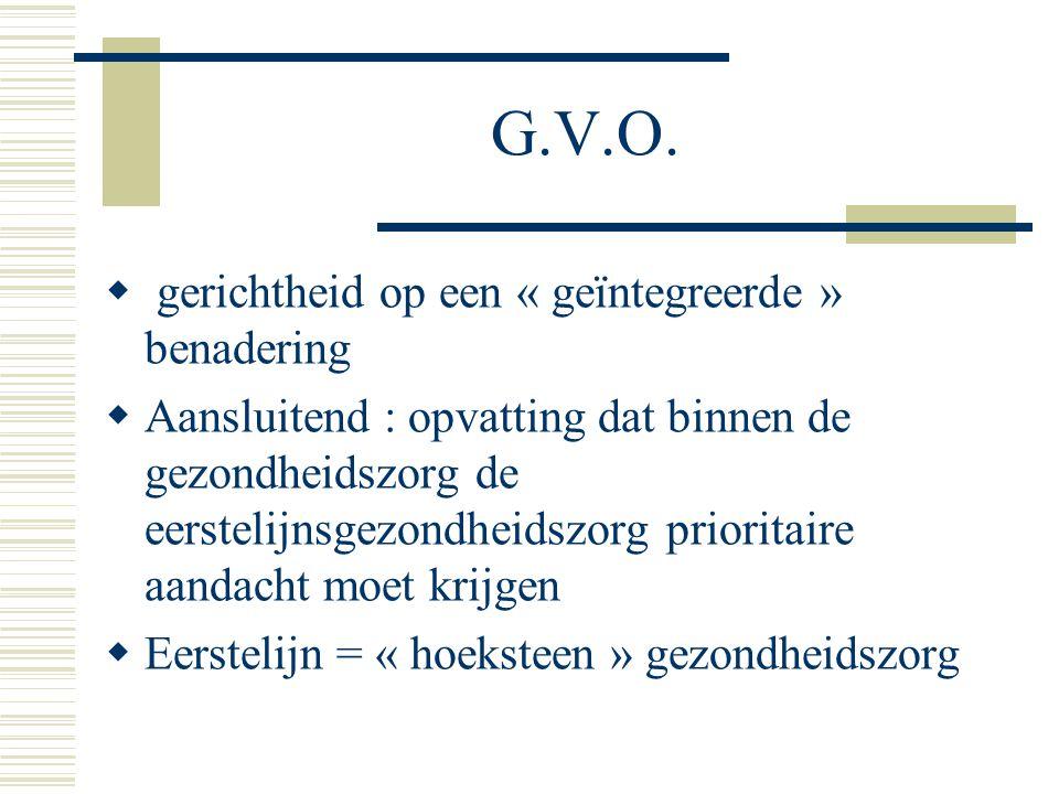 G.V.O. gerichtheid op een « geïntegreerde » benadering