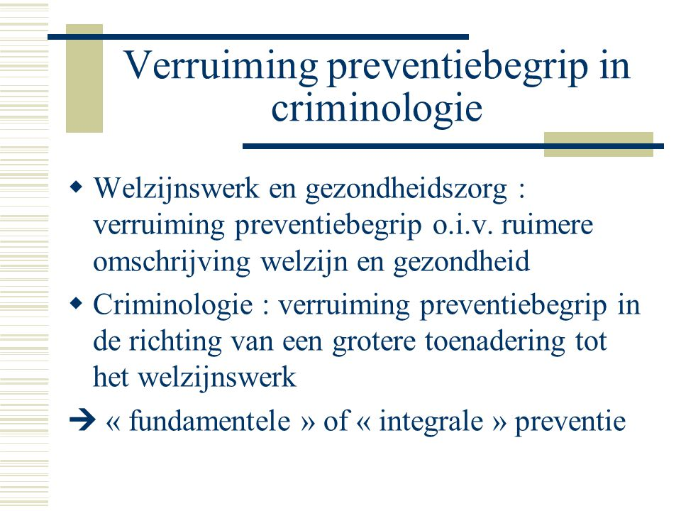 Verruiming preventiebegrip in criminologie