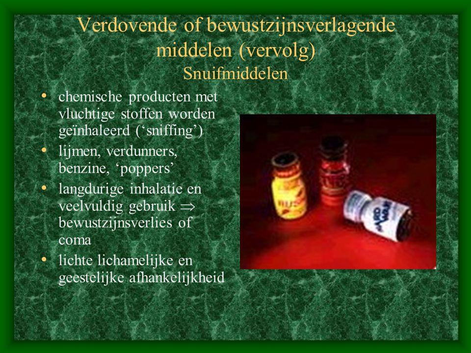 Verdovende of bewustzijnsverlagende middelen (vervolg) Snuifmiddelen