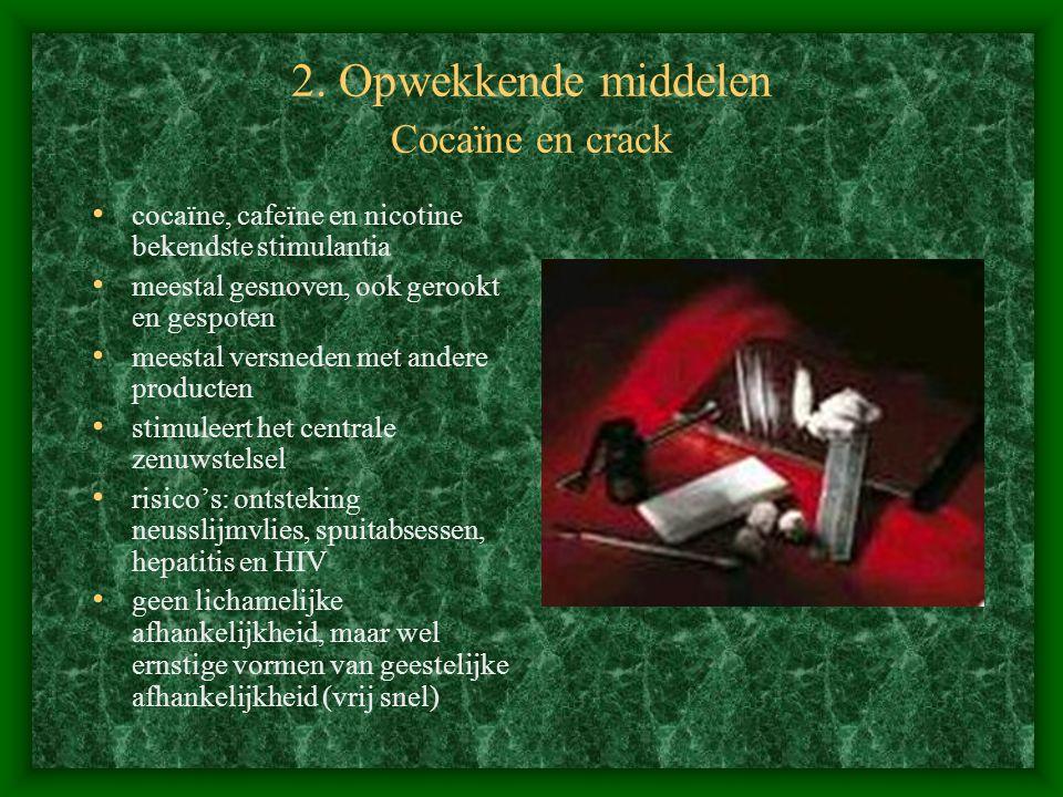 2. Opwekkende middelen Cocaïne en crack