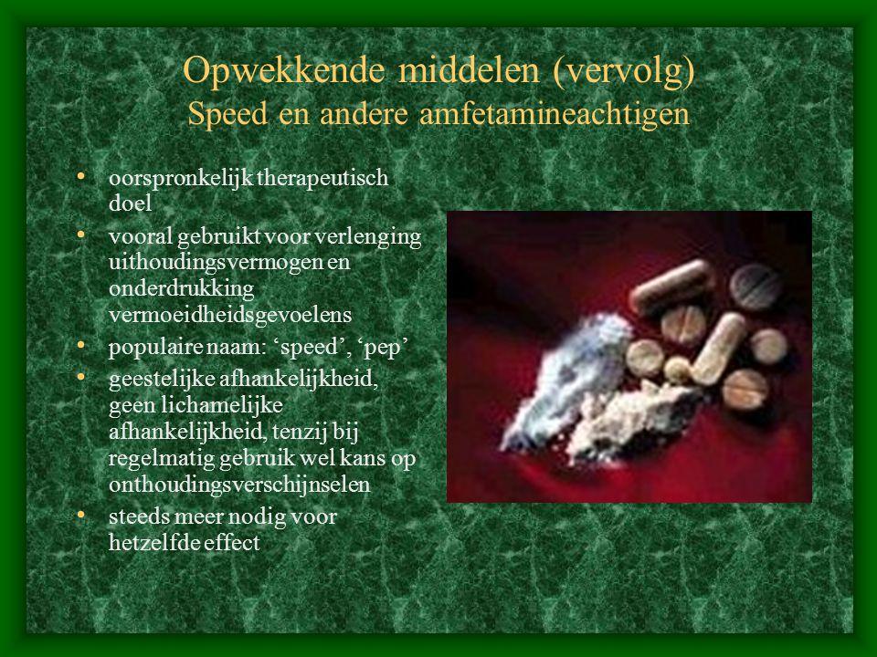 Opwekkende middelen (vervolg) Speed en andere amfetamineachtigen