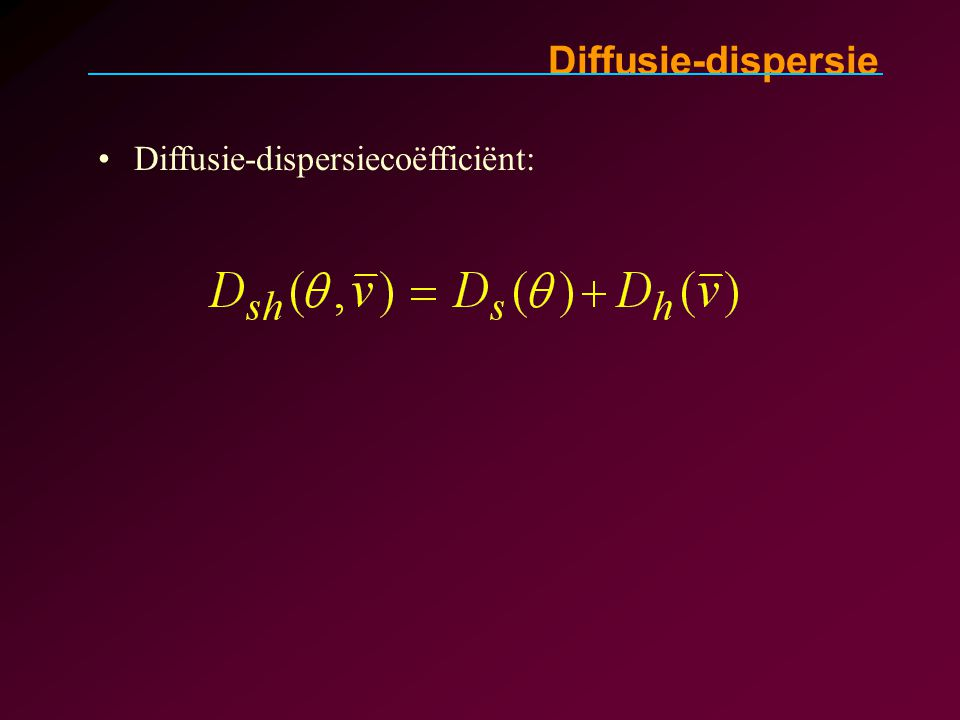 Diffusie-dispersie Diffusie-dispersiecoëfficiënt: