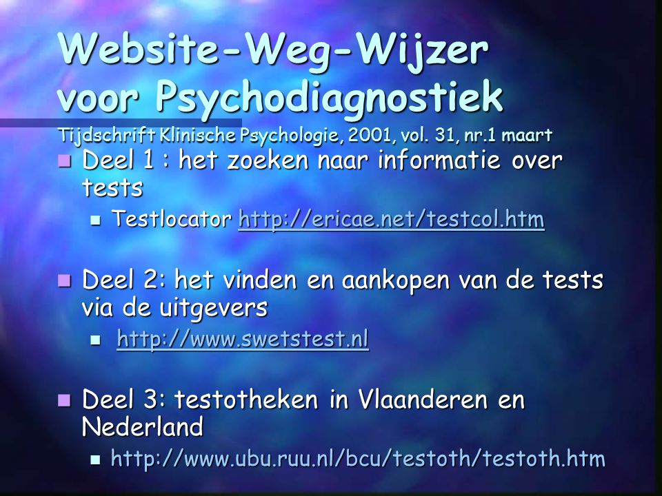 Website-Weg-Wijzer voor Psychodiagnostiek Tijdschrift Klinische Psychologie, 2001, vol. 31, nr.1 maart