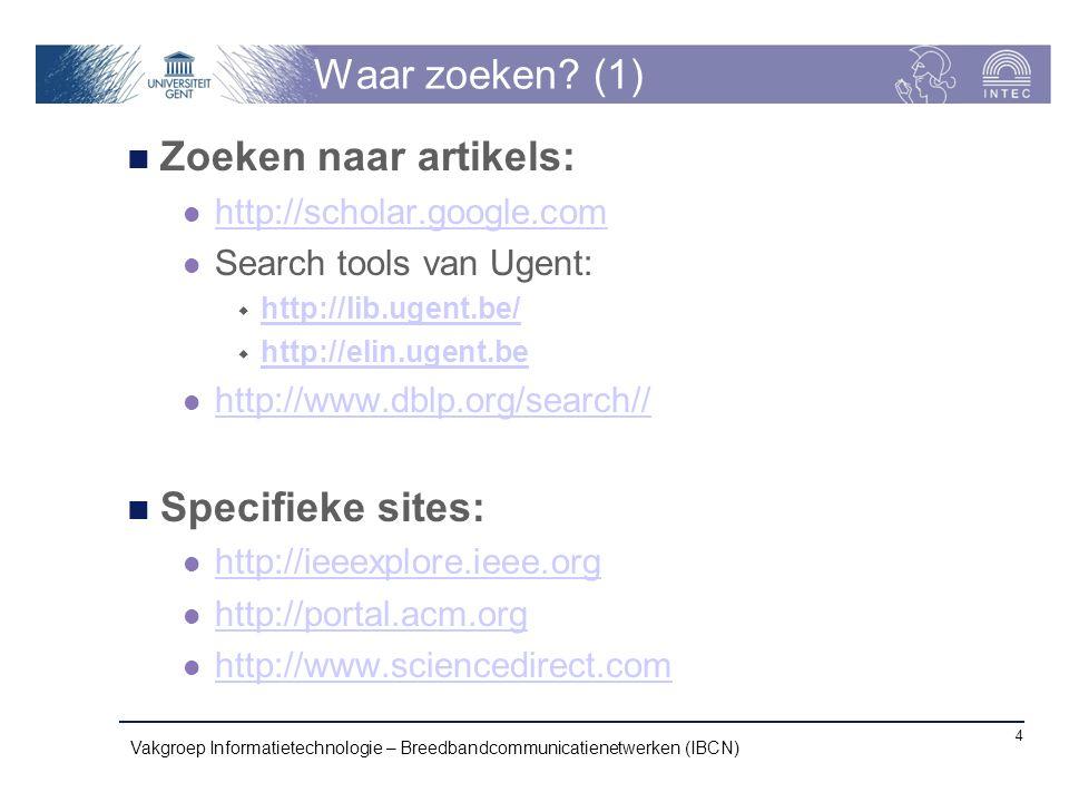 Waar zoeken (1) Zoeken naar artikels: Specifieke sites: