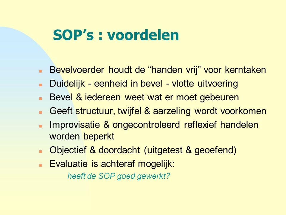 SOP's : voordelen Bevelvoerder houdt de handen vrij voor kerntaken