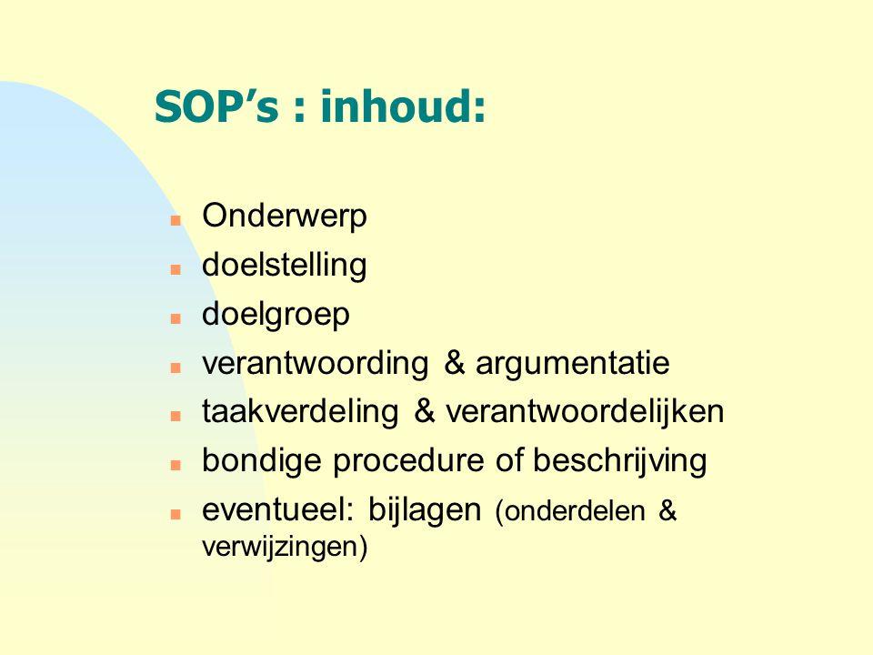 SOP's : inhoud: Onderwerp doelstelling doelgroep