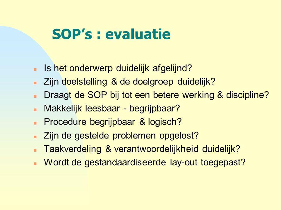 SOP's : evaluatie Is het onderwerp duidelijk afgelijnd
