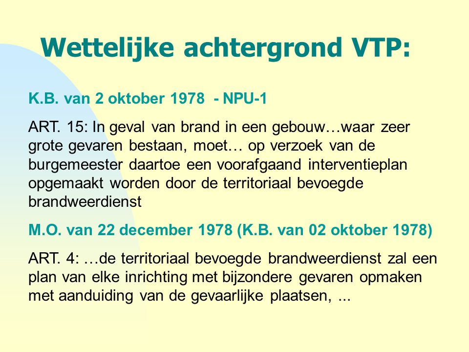 Wettelijke achtergrond VTP:
