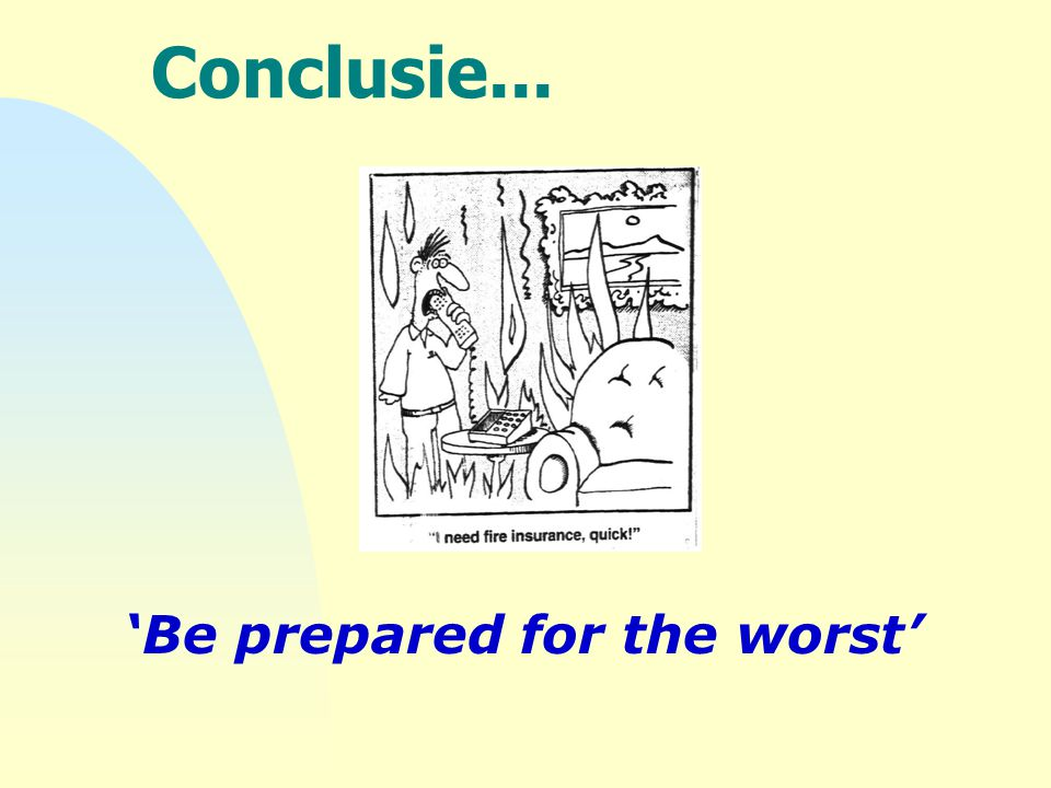 4-4-2017 Conclusie... 'Be prepared for the worst'