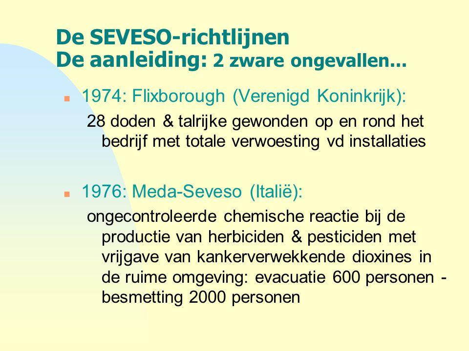De SEVESO-richtlijnen De aanleiding: 2 zware ongevallen...