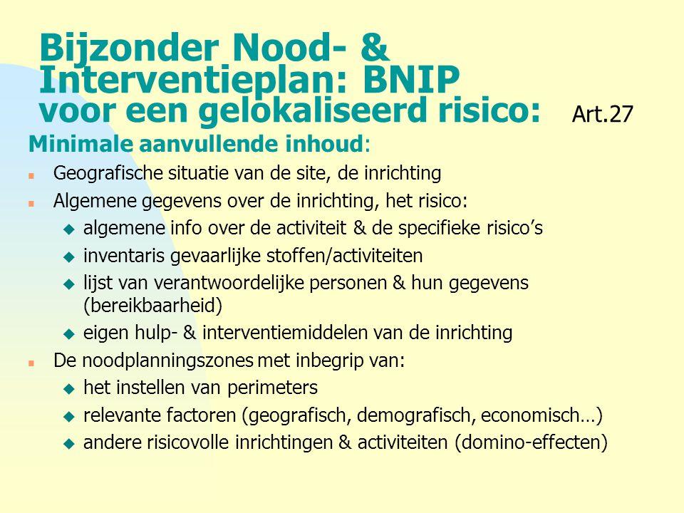 4-4-2017 Bijzonder Nood- & Interventieplan: BNIP voor een gelokaliseerd risico: Art.27. Minimale aanvullende inhoud: