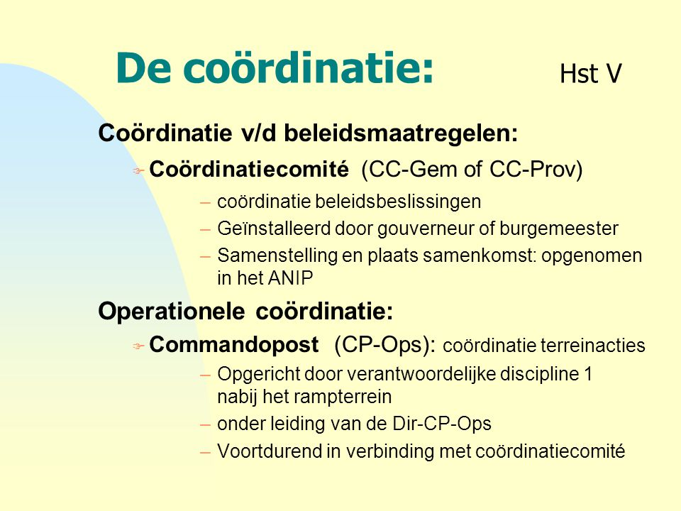 De coördinatie: Hst V Coördinatie v/d beleidsmaatregelen: