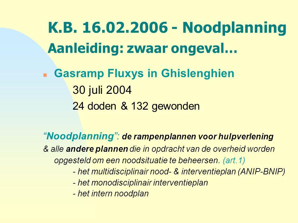 K.B. 16.02.2006 - Noodplanning Aanleiding: zwaar ongeval…