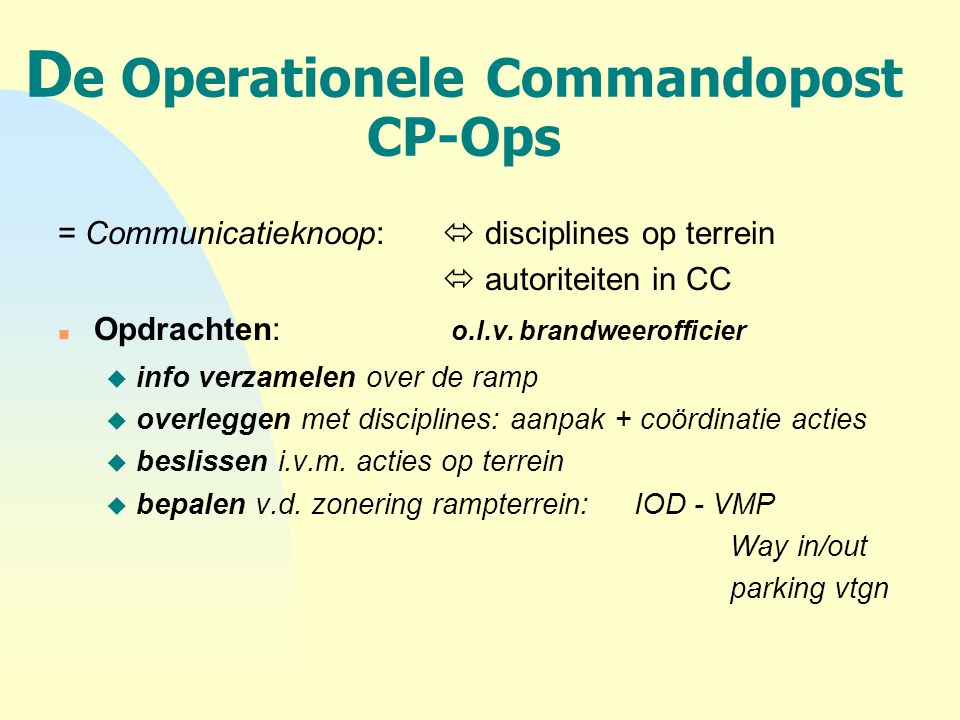 De Operationele Commandopost CP-Ops