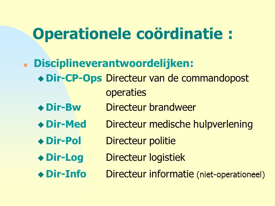 Operationele coördinatie :