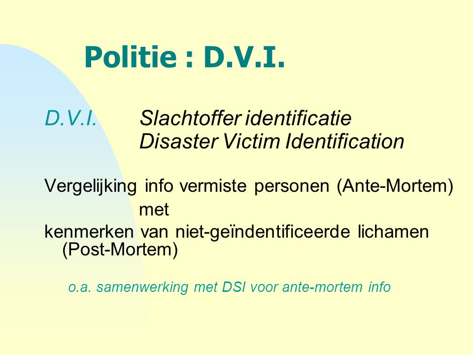 Politie : D.V.I. D.V.I. Slachtoffer identificatie