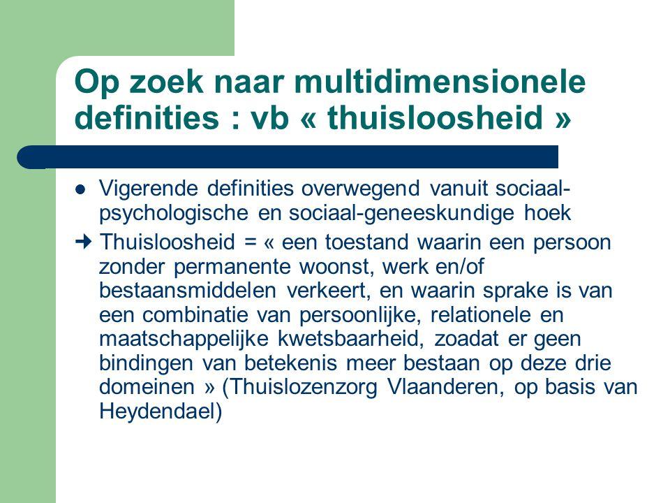 Op zoek naar multidimensionele definities : vb « thuisloosheid »