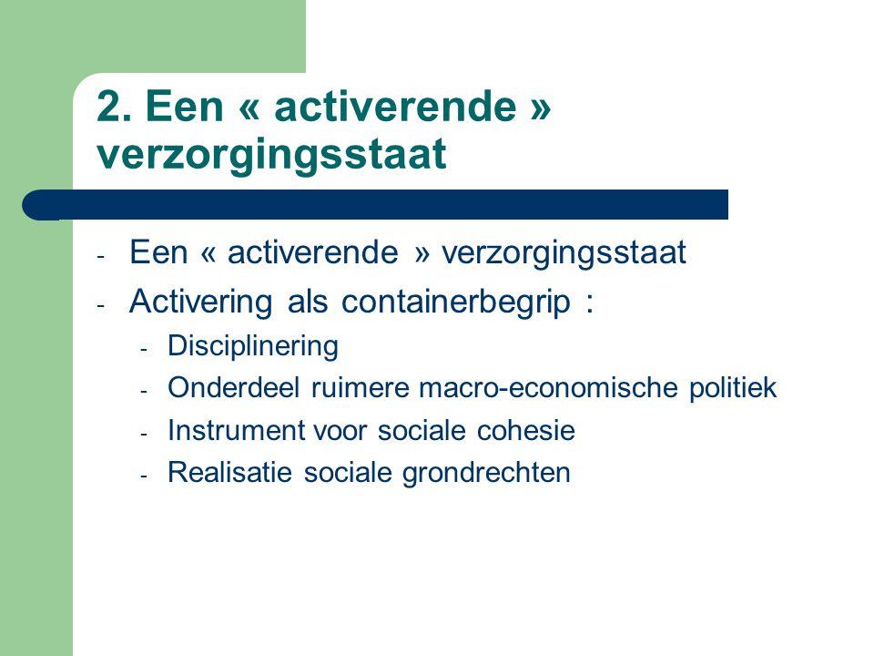 2. Een « activerende » verzorgingsstaat