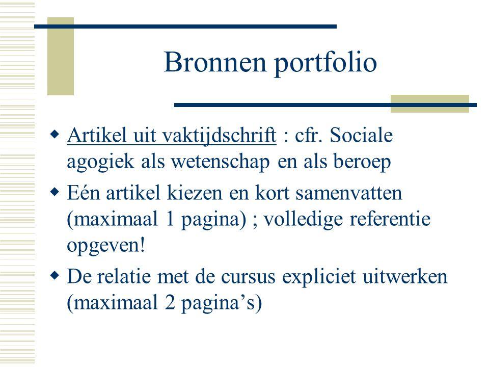 Bronnen portfolio Artikel uit vaktijdschrift : cfr. Sociale agogiek als wetenschap en als beroep.