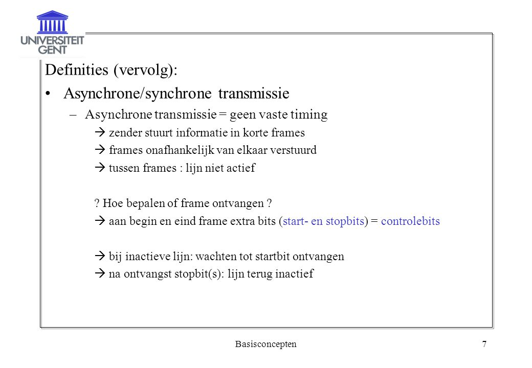 Definities (vervolg): Asynchrone/synchrone transmissie