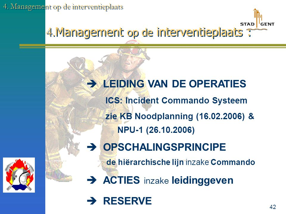 4.Management op de interventieplaats :