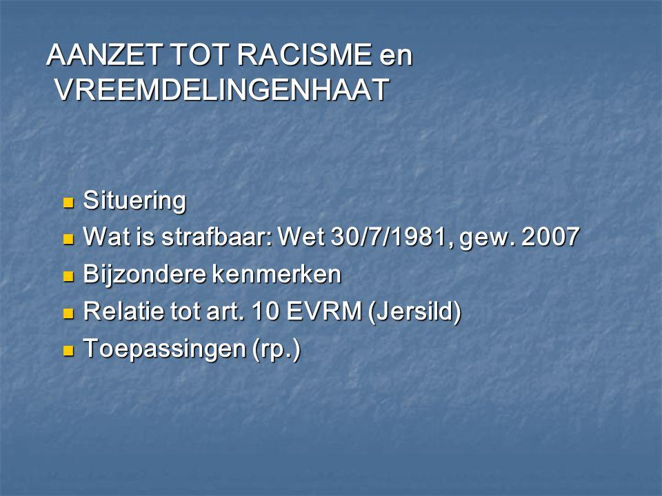 AANZET TOT RACISME en VREEMDELINGENHAAT