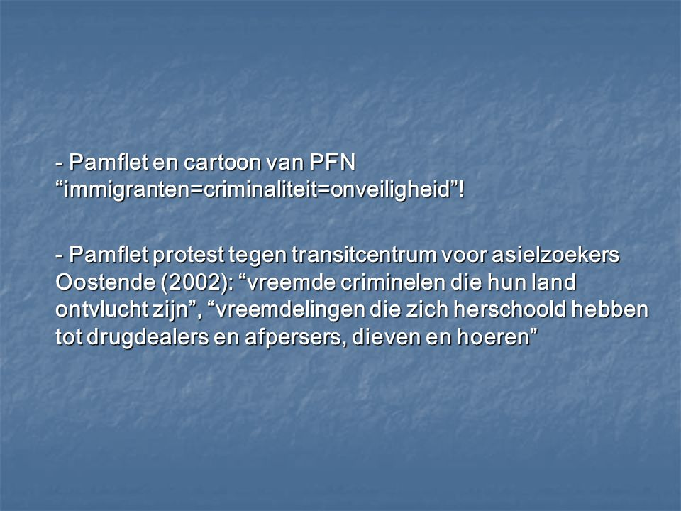 - Pamflet en cartoon van PFN immigranten=criminaliteit=onveiligheid !