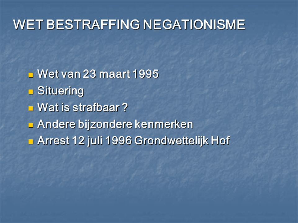 WET BESTRAFFING NEGATIONISME