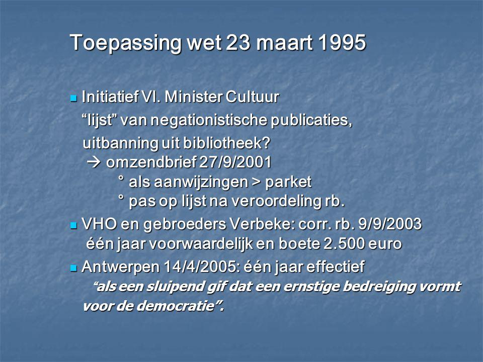 Toepassing wet 23 maart 1995 Initiatief Vl. Minister Cultuur