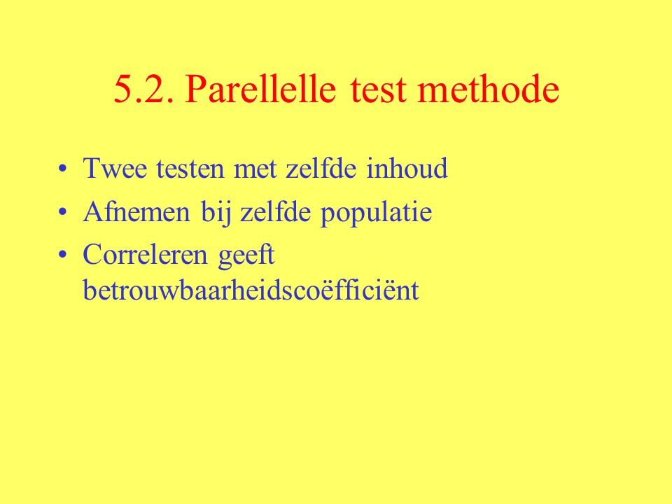 5.2. Parellelle test methode