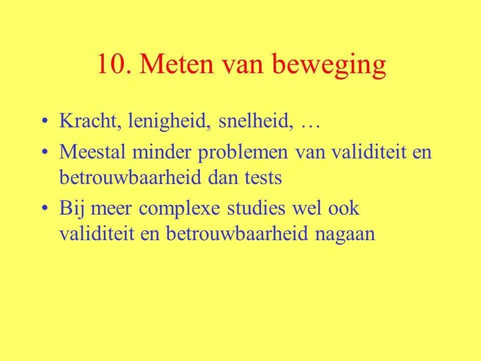 10. Meten van beweging Kracht, lenigheid, snelheid, …