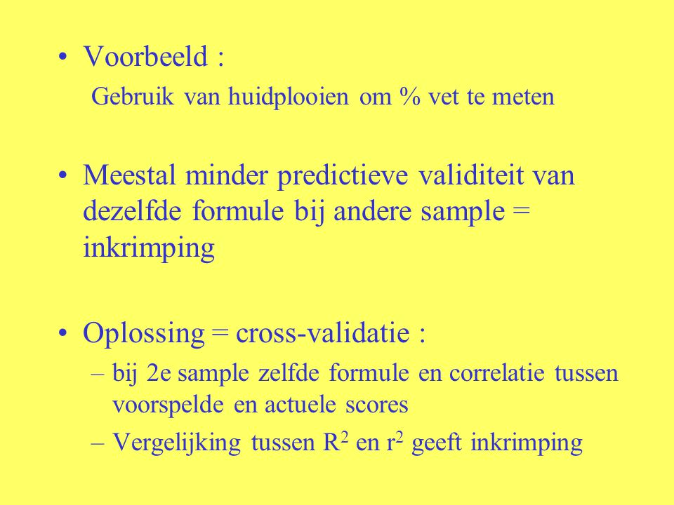 Oplossing = cross-validatie :