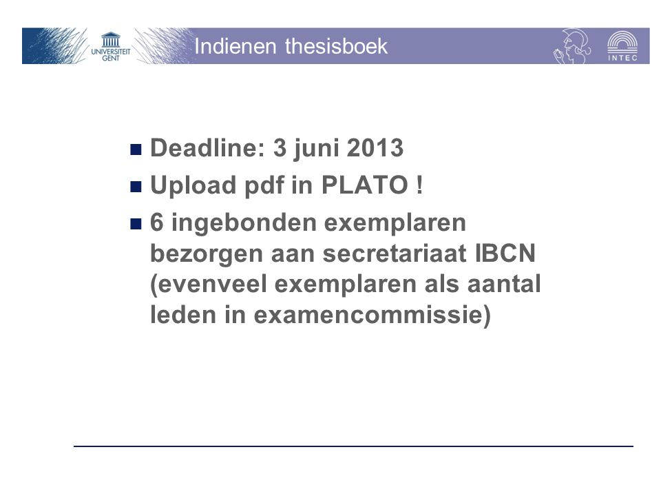 Deadline: 3 juni 2013 Upload pdf in PLATO !