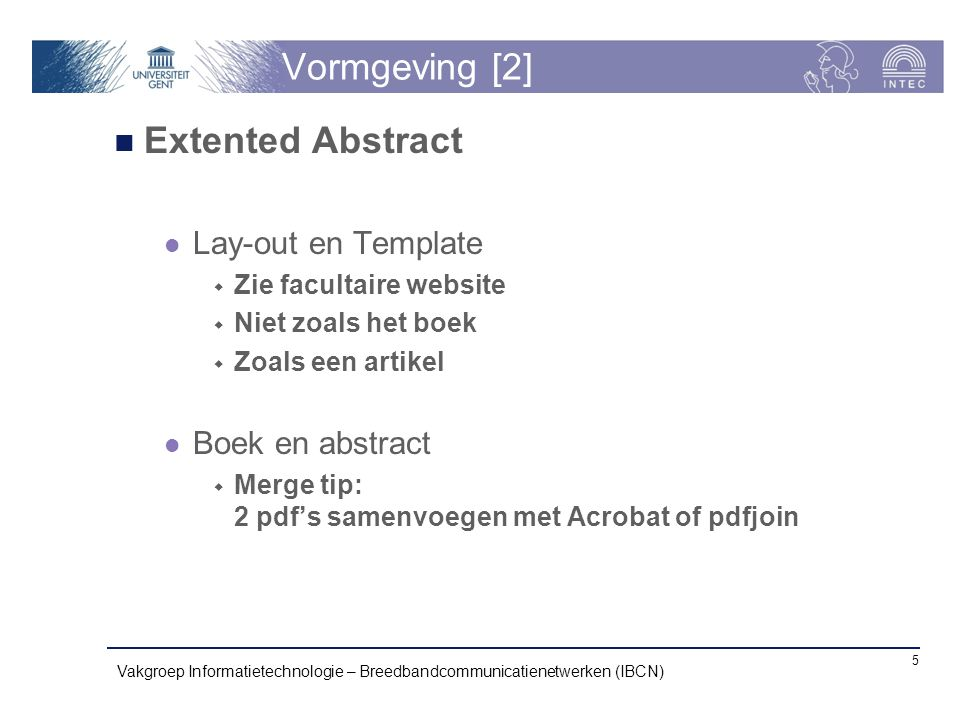 Vormgeving [2] Extented Abstract Lay-out en Template Boek en abstract