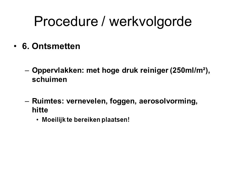 Procedure / werkvolgorde