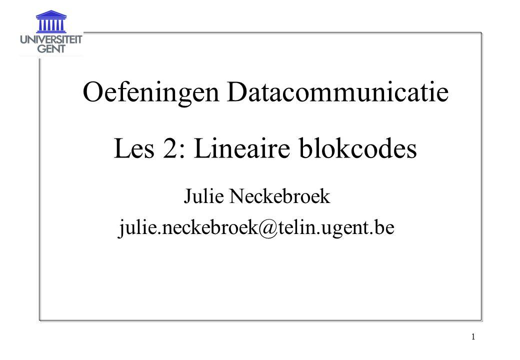 Oefeningen Datacommunicatie Les 2: Lineaire blokcodes