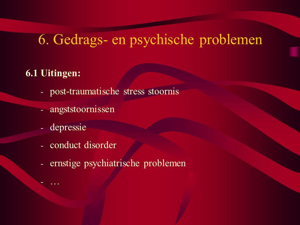6. Gedrags- en psychische problemen