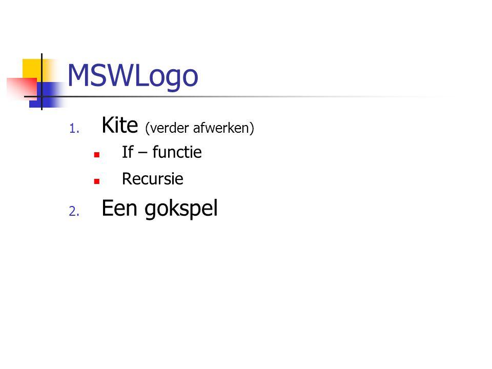MSWLogo Kite (verder afwerken) If – functie Recursie Een gokspel