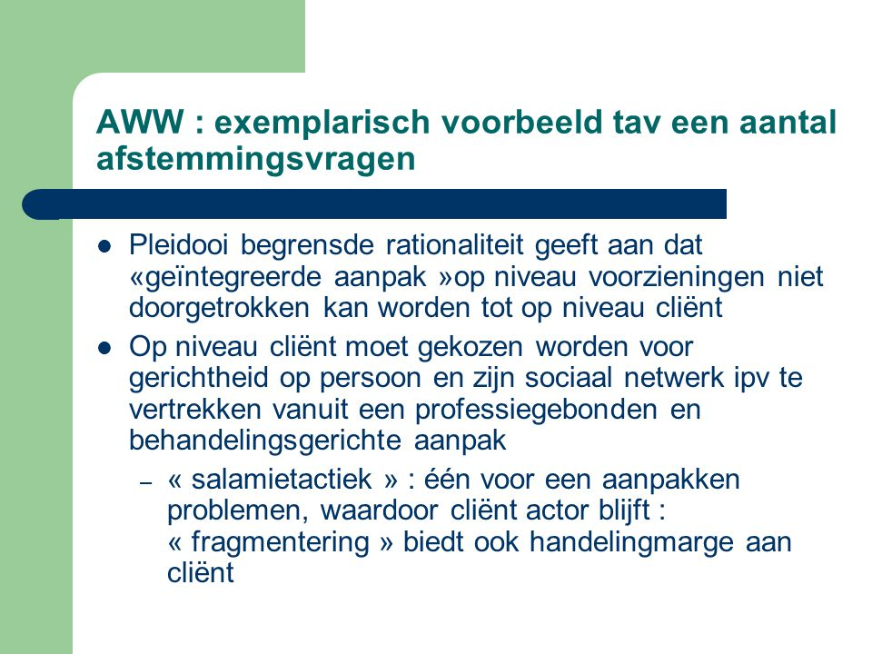 AWW : exemplarisch voorbeeld tav een aantal afstemmingsvragen