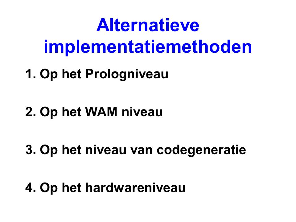 Alternatieve implementatiemethoden