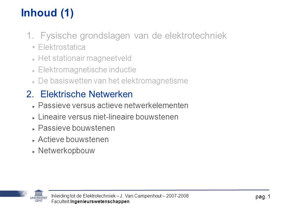Inhoud (1) Fysische grondslagen van de elektrotechniek