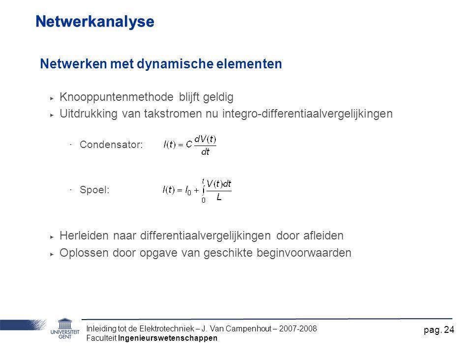 Netwerkanalyse Netwerkanalyse Netwerken met dynamische elementen
