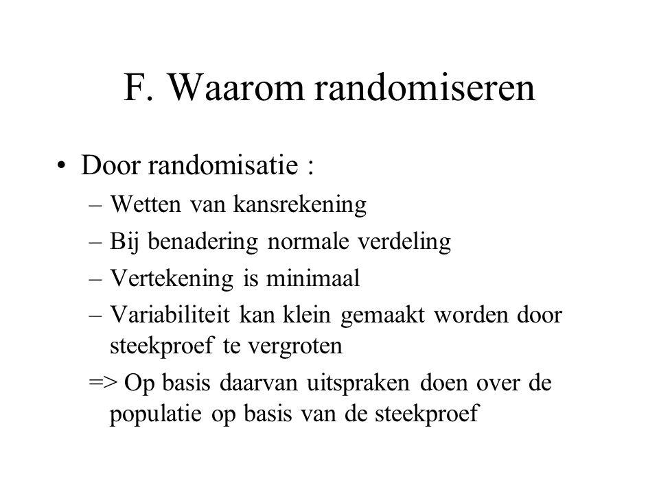 F. Waarom randomiseren Door randomisatie : Wetten van kansrekening