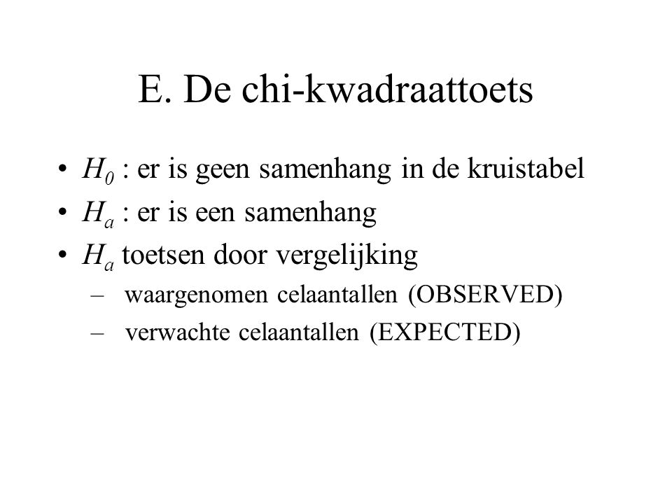 E. De chi-kwadraattoets